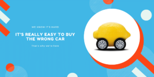it's really easy to buy the wrong car
