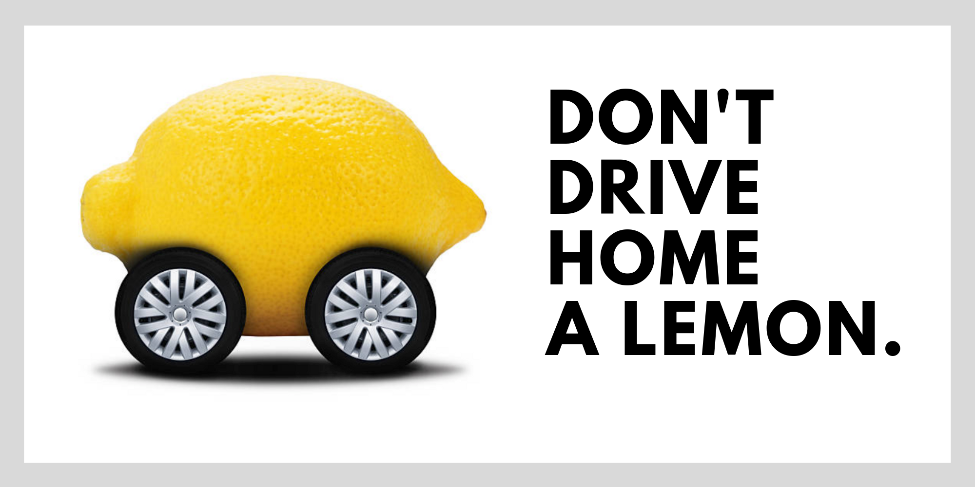 Get help buying your next car. Don't drive home a lemon car.